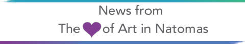 News From The Heart of Art in Natomas